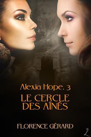 couverture du Cercle des aînés (Alexia Hope, tome 3)