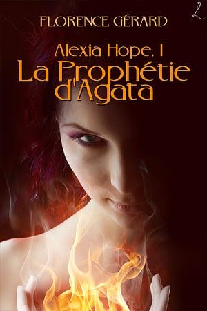 couverture de La Prophétie d'Agata (Alexia Hope, tome 1)