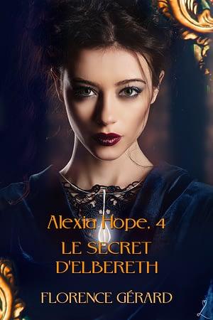 couverture du Secret d'Elbereth (Alexia Hope, tome 4)